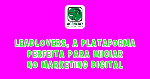Leadlovers, a Plataforma Perfeita Para Iniciar no Marketing Digital